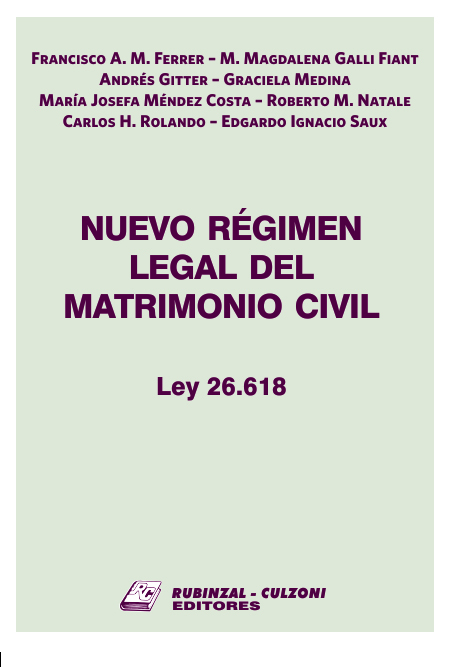 Nuevo Régimen Legal del Matrimonio Civil. Ley 26.618.