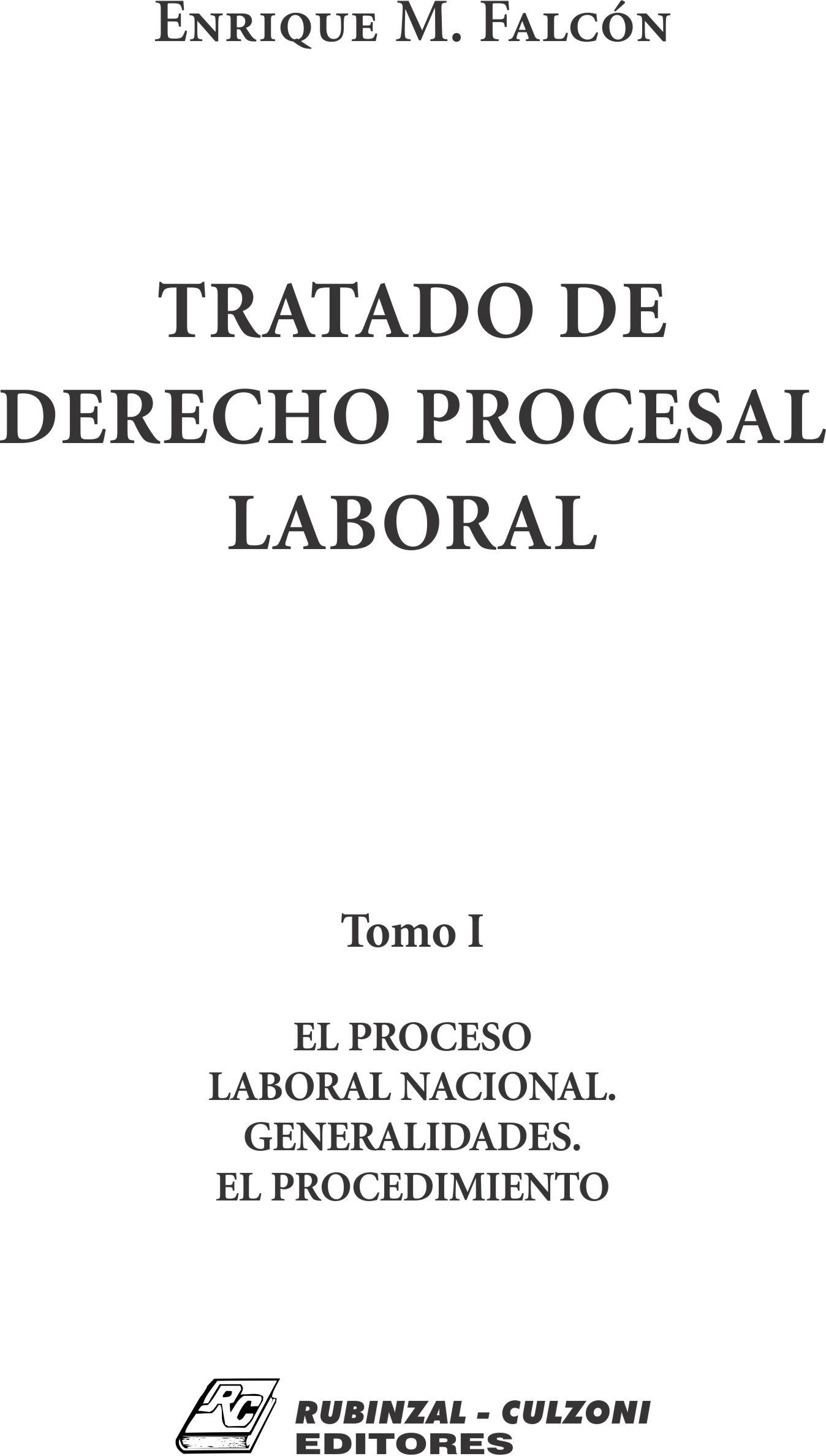 Tratado de Derecho Procesal Laboral. - Tomo I. El proceso laboral ...