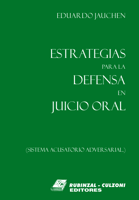 Estrategias para la Defensa en Juicio Oral (Sistema acusatorio adversarial).